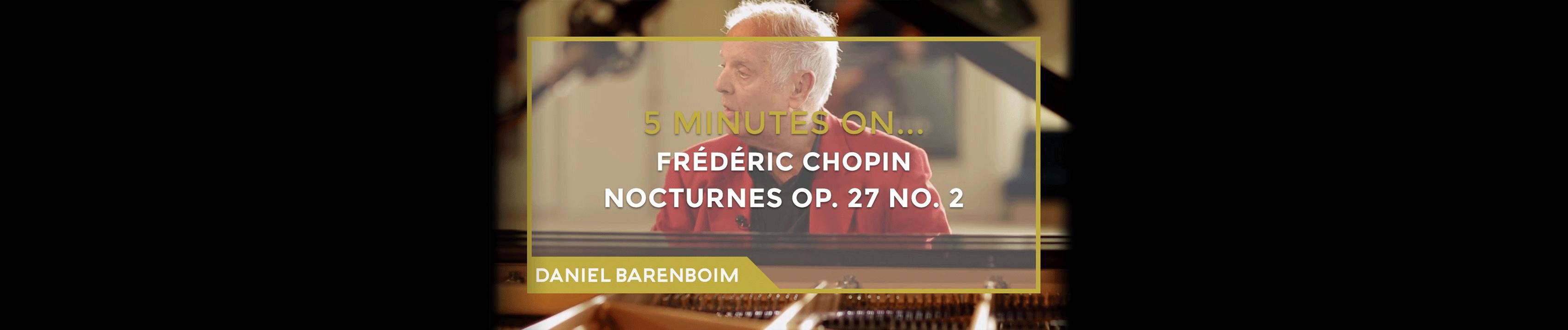 Daniel Barenboim, Chopin's Nocturne Op. 27 No. 2