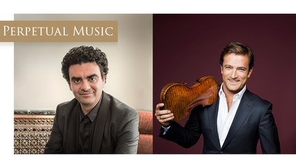 """""""Perpetual Music"""" Concert — With Rolando Villazón and Renaud Capuçon"""