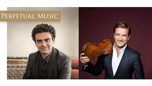 «Perpetual Music» Concert — Con Rolando Villazón y Renaud Capuçon